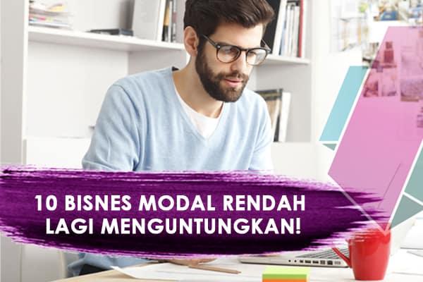 10 Bisnes Modal Rendah Lagi Menguntungkan!