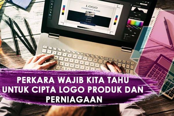Perkara Wajib Kita Tahu Untuk Cipta Logo Produk dan Perniagaan