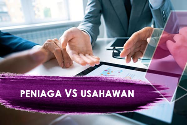 PENIAGA VS USAHAWAN - Program Usahawan
